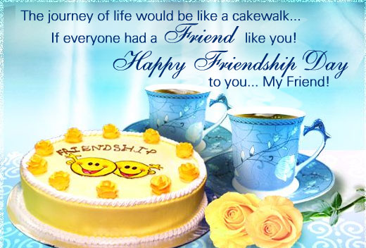 Friendship day wishes to you my good friend